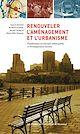 Télécharger le livre : Renouveler l'aménagement et l'urbanisme