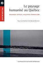 Téléchargez le livre :  Le paysage humanisé au Québec. Nouveau statut, nouveau paradigme