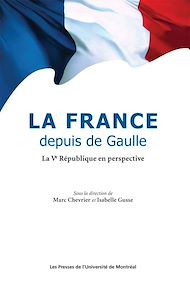 Téléchargez le livre :  La France depuis de Gaulle. La Ve République en perspective