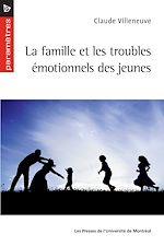 Téléchargez le livre :  La famille et les troubles émotionnels des jeunes