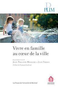 Téléchargez le livre :  Vivre en famille au cœur de la ville