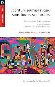 Téléchargez le livre :  L'écriture journalistique sous toutes ses formes