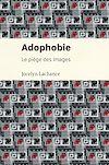 Télécharger le livre :  Adophobie