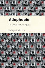 Téléchargez le livre :  Adophobie