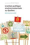 Télécharger le livre :  L'action publique environnementale au Québec