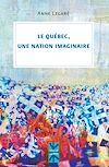 Télécharger le livre :  Le Québec, une nation imaginaire
