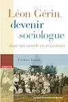 Télécharger le livre :  Léon Gérin, devenir sociologue dans un monde en transition