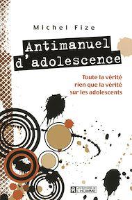 Téléchargez le livre :  ANTIMANUEL D'ADOLESCENCE