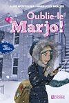 Télécharger le livre :  Oublie-le Marjo !