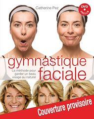 Téléchargez le livre :  Gymnastique faciale NE augmentée