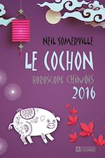 Download this eBook Le Cochon - Horoscope chinois 2016