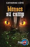Télécharger le livre :  Menace au camp
