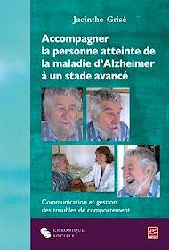 Téléchargez le livre :  Accompagner la personne atteinte de la maladie d'Alzheimer à un stade avancé
