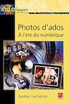 Télécharger le livre :  Photos d'ados - À l'ère du numérique
