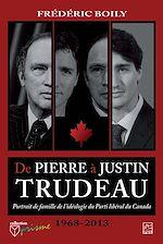 Téléchargez le livre :  De Pierre à Justin Trudeau