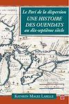 Télécharger le livre :  Le Pari de la dispersion. Une histoire des Ouendats au dix-septième siècle