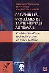 Télécharger le livre :  Prévenir les problèmes de santé mentale au travail. Contributions d'une recherche-action en milieu scolaire