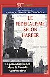 Télécharger le livre :  Le fédéralisme selon Harper