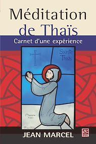 Téléchargez le livre :  Méditation de Thaïs. Carnet d'une expérience