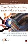 Télécharger le livre :  Transferts des savoirs, savoirs des pratiques. Production et mobilisation des savoirs pour une communauté inclusive