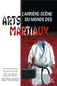 Téléchargez le livre :  L'arrière-scène du monde des arts martiaux