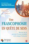 Télécharger le livre :  Une francophonie en quête de sens. Retour sur le premier Forum mondial de la langue française