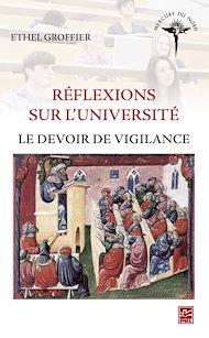 Téléchargez le livre :  Réflexions sur l'université. Le devoir de vigilance