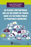 Télécharger le livre :  Un regard contemporain sur les relations du travail dans les secteurs public et parapublic québécois