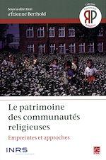 Download this eBook Le patrimoine des communautés religieuses : Empreintes et approches