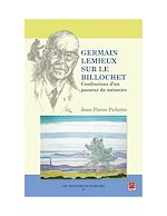 Download this eBook Germain Lemieux sur le billochet. Confessions d'un passeur de mémoire.