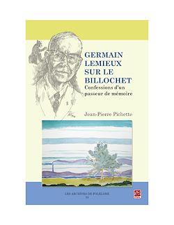 Download the eBook: Germain Lemieux sur le billochet. Confessions d'un passeur de mémoire.