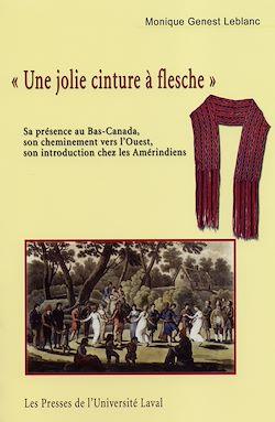 Download the eBook: «Une jolie cinture à flesche». Sa présence au Bas-Canada, son cheminement vers l'Ouest, son introduction chez les Amérindiens