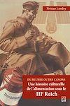 Télécharger le livre :  Du beurre ou des canons, Une histoire culturelle de l'alimentation sous le IIIe Reich