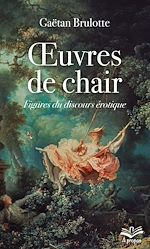 Download this eBook Œuvres de chair. Figures du discours érotique - format de poche