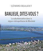 Download this eBook Banlieue, dites-vous ? La suburbanisation dans la région métropolitaine de Montréal