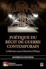 Download this eBook Poétique du récit de guerre contemporain. La littérature comme laboratoire d'éthique