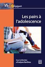 Download this eBook Les pairs à l'adolescence