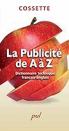 Télécharger le livre :  La publicité de A à Z. Dictionnaire technique français-anglais