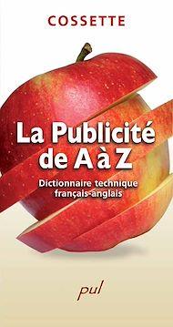 Téléchargez le livre :  La publicité de A à Z. Dictionnaire technique français-anglais