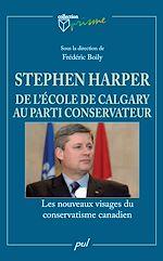 Téléchargez le livre :  Stephen Harper et l'Ecole de Calgary au parti conservateur
