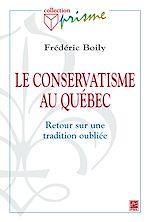 Téléchargez le livre :  Le conservatisme au Québec