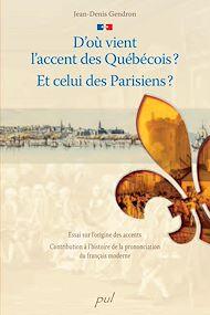 Téléchargez le livre :  D'où vient l'accent des Québécois ?  Et celui des Parisiens ? Essai sur l'origine des accents