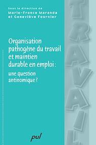 Téléchargez le livre :  Organisation pathogène du travail et maintien durable en emploi : une question antinomique ?