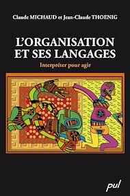 Téléchargez le livre :  L'organisation et ses langages - Interpréter pour agir