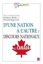 Téléchargez le livre :  D'une nation à l'autre : discours nationaux au Canada