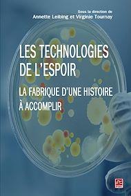 Téléchargez le livre :  Les technologies de l'espoir. La fabrique d'une histoire à accomplir