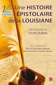 Téléchargez le livre :  Une histoire épistolaire de la Louisiane