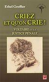 Télécharger le livre :  Criez et qu'on crie!  Voltaire et la justice pénale