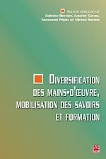 Téléchargez le livre :  Diversification des mains-d'oeuvre, mobilisation des savoirs et formation