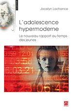 Téléchargez le livre :  L'adolescence hypermoderne. Le nouveau rapport au temps des jeunes